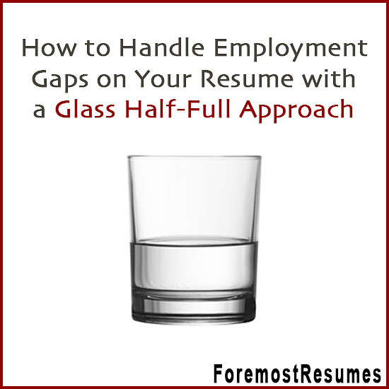 Handle employment gaps on your resume with honesty & skill