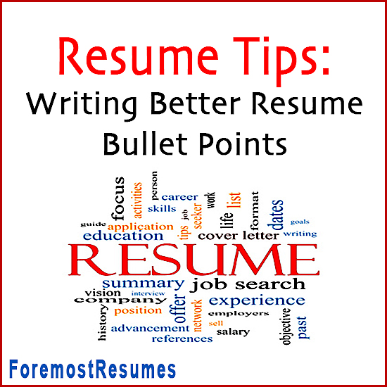 resume tips writing better resume bullet points - Tips On Writing Resume