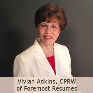 Vivian Adkins, CPRW is the owner of Foremost Resumes