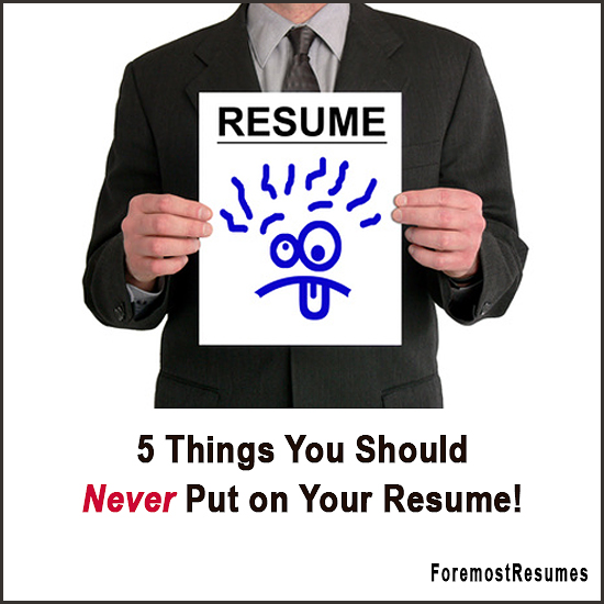 5 Things That Should Never Be on Your Resume