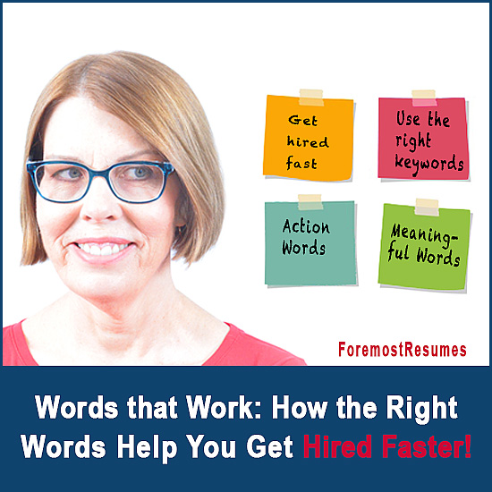 Use the Right Words on Your Resume to Get Hired Fast