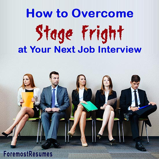 How to Overcome Stage Fright at Your Next Job Interview