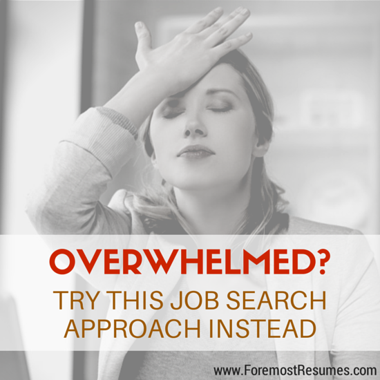 Overwhelmed? Try this job search approach